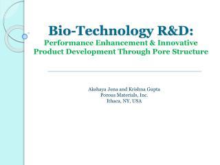 Akshaya  Jena and Krishna Gupta Porous Materials, Inc. Ithaca, NY, USA