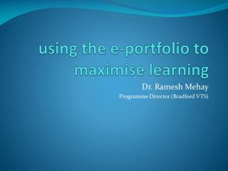 u sing the e-portfolio to maximise learning