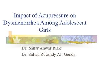 Impact of Acupressure on Dysmenorrhea Among Adolescent Girls