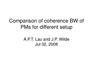 Comparison of coherence BW of PMs for different setup