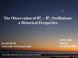 The Observation of B 0 s  – B 0 s  Oscillations: a Historical Perspective