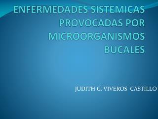 ENFERMEDADES SISTEMICAS PROVOCADAS POR MICROORGANISMOS BUCALES