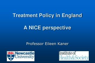 Treatment Policy in England A NICE perspective
