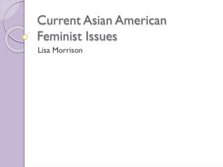 Current Asian American Feminist Issues