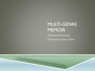 Multi-genre Memoir