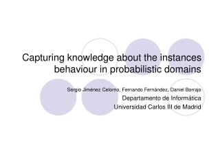 Capturing knowledge about the instances behaviour in probabilistic domains