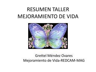 RESUMEN TALLER MEJORAMIENTO DE VIDA