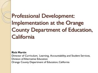 Professional Development:  Implementation at the Orange County Department of Education, California