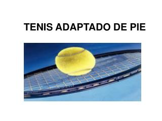 TENIS ADAPTADO DE PIE