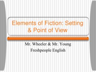 Elements of Fiction: Setting & Point of View