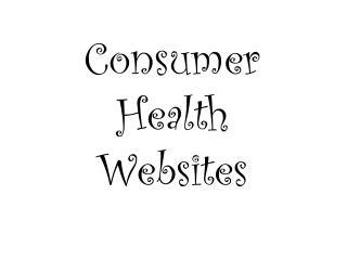 Consumer Health Websites