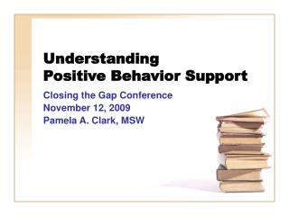 Understanding  Positive Behavior Support
