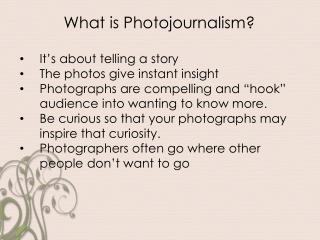 It's about telling a story The photos give instant insight