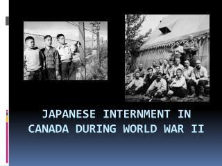 Japanese Internment in Canada During World War II