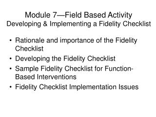 Module 7—Field Based Activity Developing & Implementing a Fidelity Checklist