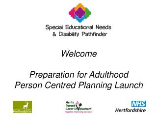 Welcome Preparation for Adulthood Person Centred Planning Launch