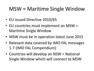 MSW = Maritime Single Window
