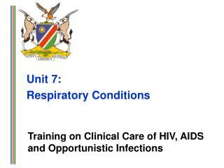 Unit 7:  Respiratory Conditions