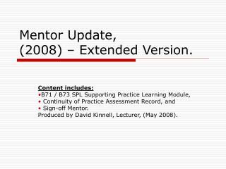 Mentor Update,  (2008) – Extended Version.