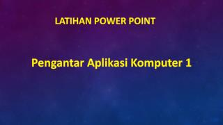 LATIHAN POWER POINT