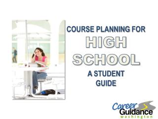 COURSE  PLANNING  FOR HIGH  SCHOOL A  STUDENT GUIDE