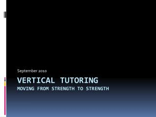 Vertical Tutoring Moving from strength to strength