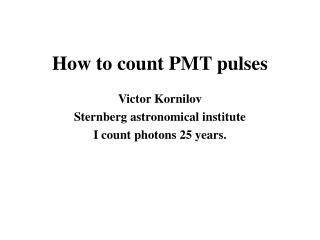 How to count PMT pulses
