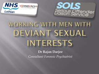 working with MEN with  DEVIANT SEXUAL INTERESTS