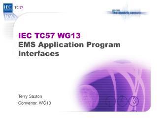 IEC TC57 WG13  EMS Application Program Interfaces