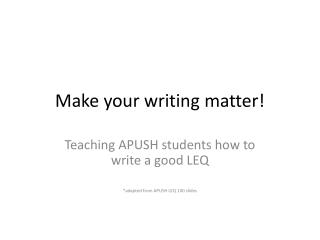 Make your writing matter!