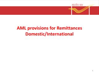 AML  provisions for Remittances Domestic/International