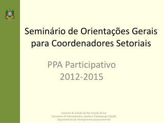 Seminário de Orientações Gerais para Coordenadores Setoriais