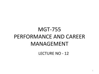 MGT-755  PERFORMANCE AND CAREER MANAGEMENT
