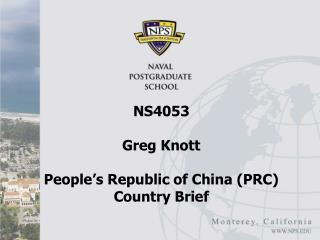 NS4053 Greg Knott People's Republic of China (PRC) Country Brief