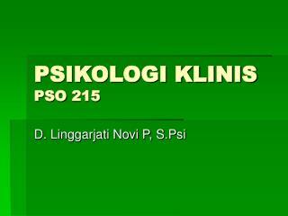 PSIKOLOGI KLINIS PSO 215