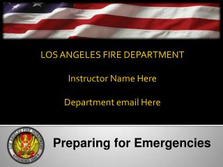 LOS ANGELES FIRE DEPARTMENT Instructor Name Here Department email Here