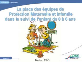 La place des équipes de   Protection Maternelle et Infantile