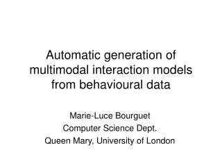 Automatic generation of multimodal interaction models from behavioural data