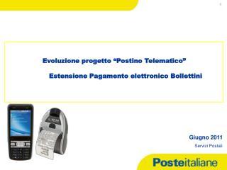 """Evoluzione progetto """"Postino Telematico"""" Estensione Pagamento elettronico Bollettini"""