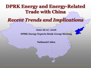 DPRK Energy and Energy-Related Trade with China Recent Trends and Implications