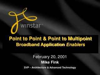 Point to Point & Point to Multipoint  Broadband Application Enablers