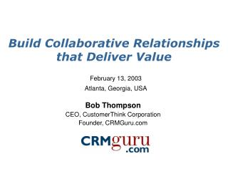 Build Collaborative Relationships that Deliver Value