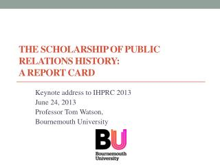The scholarship of public relations  history:  A report card