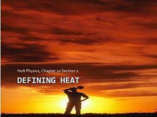Defining Heat