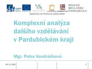 Komplexní analýza dalšího vzdělávání      v Pardubickém kraji Mgr. Petra Vondráčková