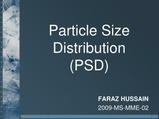 Particle Size Distribution (PSD)