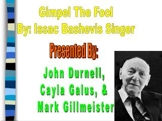 Gimpel The Fool By: Issac Bashevis Singer