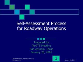 Self-Assessment Process  for Roadway Operations