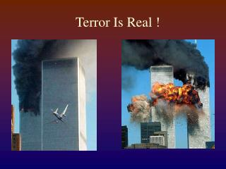 Terror Is Real !