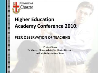Higher Education  Academy Conference 2010 : PEER OBSERVATION OF TEACHING